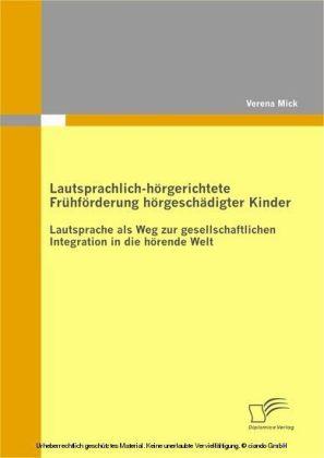 Lautsprachlich-hörgerichtete Frühförderung hörgeschädigter Kinder