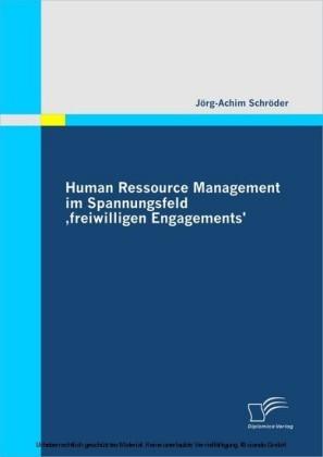Human Ressource Management im Spannungsfeld 'freiwilligen Engagements'