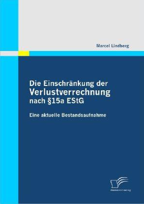 Die Einschränkung der Verlustverrechnung nach  15a EStG