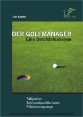 Der Golfmanager: Eine Berufsfeldanalyse