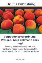 Verpackungsverordnung. Was u.a. Gerd Bollmann dazu sagt