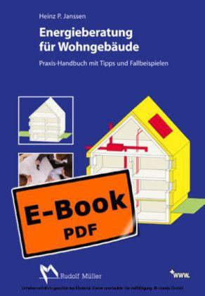 Energieberatung für Wohngebäude - Praxis-Handbuch mit Tipps und Fallbeispielen