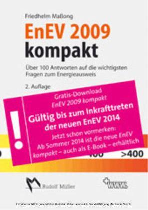 EnEV 2009 kompakt - Über 100 Antworten auf die wichtigsten Fragen zum Energieausweis