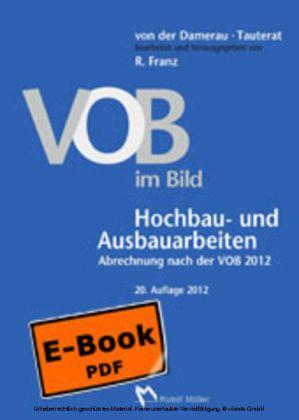 VOB im Bild - Hochbau- und Ausbauarbeiten - VOB im Bild - Tiefbau- und Erdarbeiten Abrechnung nach der VOB 2009