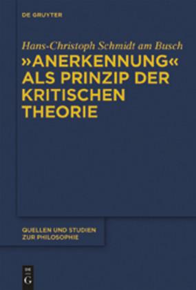 """""""Anerkennung"""" als Prinzip der Kritischen Theorie"""