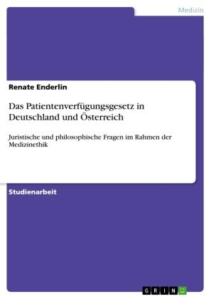 Das Patientenverfügungsgesetz in Deutschland und Österreich