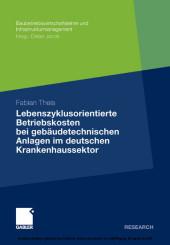 Lebenszyklusorientierte Betriebskosten bei gebäudetechnischen Anlagen im deutschen Krankenhaussektor