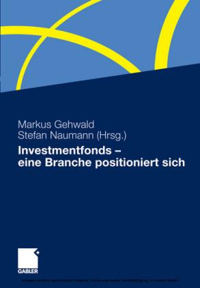 Investmentfonds - eine Branche positioniert sich