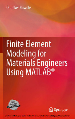 Finite Element Modeling for Materials Engineers Using MATLAB®