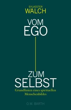 Vom Ego zum Selbst