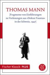 """[Fragmente von Einführungen zu Vorlesungen aus """"Doktor Faustus"""" in der Schweiz, 1947]"""