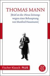 """[Brief an die """"Neue Zeitung"""" wegen einer Behauptung von Manfred Hausmann]"""
