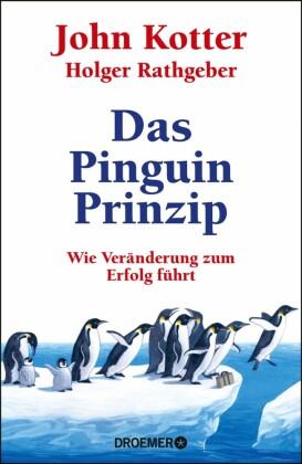 Das Pinguin-Prinzip - Wie Veränderung zum Erfolg führt