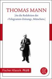 """An die Redaktion der """"Telegramm-Zeitung"""", München"""