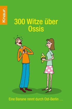 300 Witze über Ossis