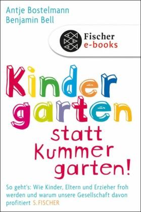 Kindergarten statt Kummergarten!