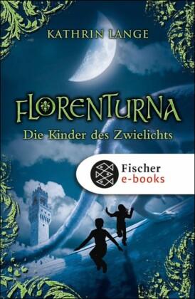Florenturna - Die Kinder des Zwielichts