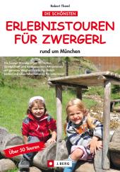 Die schönsten Erlebnistouren für Zwergerl rund um München Cover