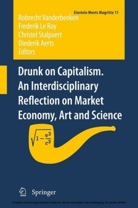 Drunk on Capitalism. An Interdisciplinary Reflection on Market Economy, Art and Science