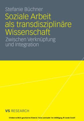 Soziale Arbeit als transdiziplinäre Wissenschaft