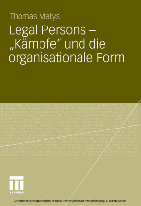 Legal Persons - 'Kämpfe' und die organisationale Form