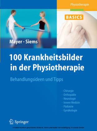 100 Krankheitsbilder in der Physiotherapie