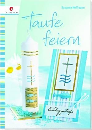 Taufe Feiern Susanne Hoffmann 9783838833866 Bucher Basteln
