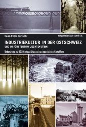 Industriekultur in der Ostschweiz und im Fürstentum Liechtenstein