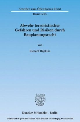 Abwehr terroristischer Gefahren und Risiken durch Bauplanungsrecht.