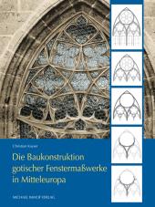Die Baukonstruktion gotischer Fenstermaßwerke in Mitteleuropa Cover