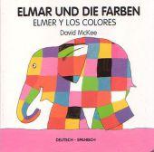 Elmar und die Farben, deutsch-spanisch;Elmer y los colores