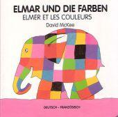 Elmar und die Farben, deutsch-französisch;Elmer et les couleurs