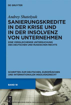 Sanierungskredite in der Krise und in der Insolvenz von Unternehmen