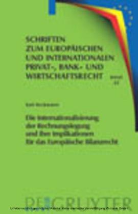 Die Internationalisierung der Rechnungslegung und ihre Implikationen für das Europäische Bilanzrecht