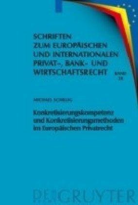 Konkretisierungskompetenz und Konkretisierungsmethoden im Europäischen Privatrecht