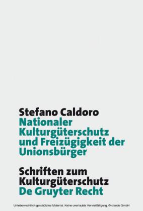 Nationaler Kulturgüterschutz und Freizügigkeit der Unionsbürger