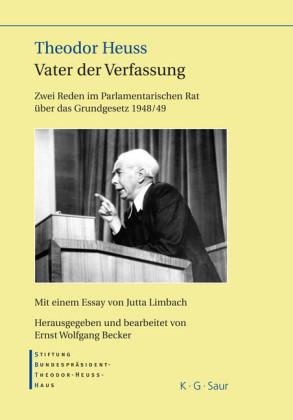 Theodor Heuss - Vater der Verfassung