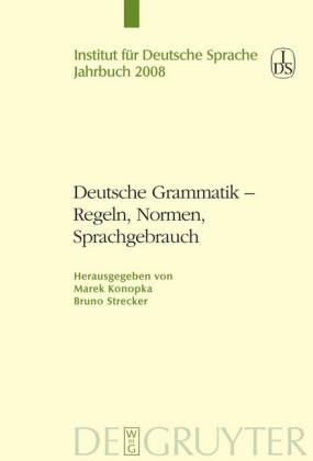 Deutsche Grammatik - Regeln, Normen, Sprachgebrauch