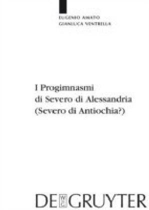 I Progimnasmi di Severo di Alessandria (Severo di Antiochia?)