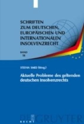 Aktuelle Probleme des geltenden deutschen Insolvenzrechts