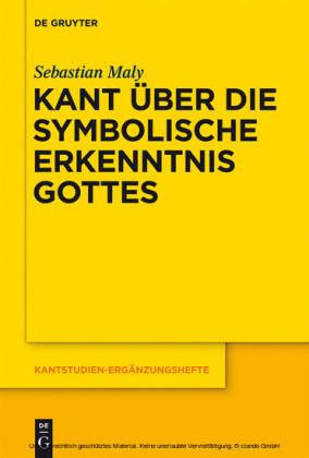 Kant über die symbolische Erkenntnis Gottes