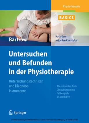 Physiotherapie Basics: Untersuchen und Befunden in der Physiotherapie