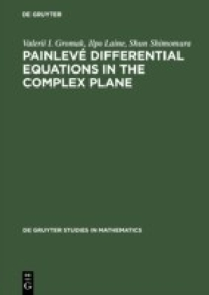 Painlevé Differential Equations in the Complex Plane