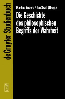 Die Geschichte des philosophischen Begriffs der Wahrheit