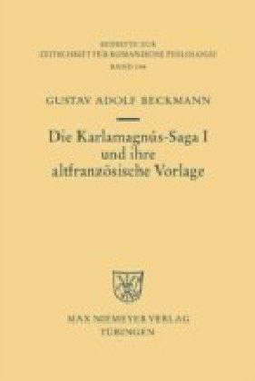 Die Karlamagnús-Saga I und ihre altfranzösische Vorlage