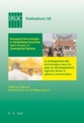Managing Technologies and Automated Library Systems in Developing Countries: Open Source vs Commercial Options / Le Management des technologies et des systèmes automatisés de bibliotheques dans les pays en développement: logiciels libres vs options commerciales