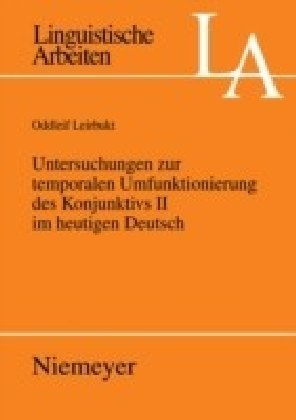 Untersuchungen zur temporalen Umfunktionierung des Konjunktivs II im heutigen Deutsch
