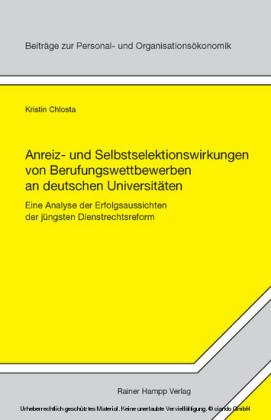 Anreiz- und Selbstselektionswirkungen von Berufungswettbewerben an deutschen Universitäten