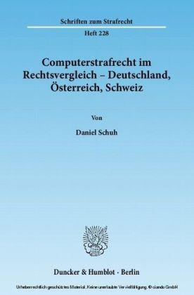 Computerstrafrecht im Rechtsvergleich Deutschland, Österreich, Schweiz.