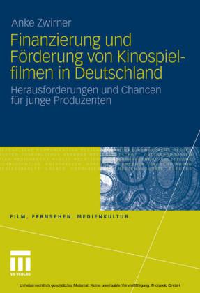 Finanzierung und Förderung von Kinospielfilmen in Deutschland
